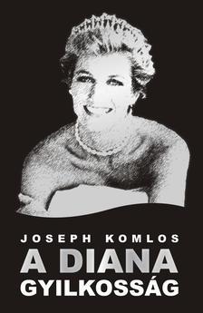 Joseph Komlos - A Diana gyilkoss�g