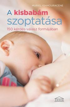 xxx - A kisbab�m szoptat�sa - 150 k�rd�s-v�lasz form�j�ban