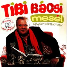 D�v�nyi Tibor - Tibi b�csi mes�l gyerekeknek