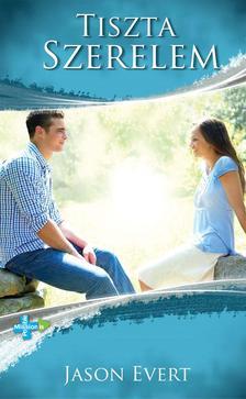 Jason Evert - Tiszta szerelem