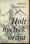 Kusniewicz, Andrzej - Holt nyelvek órája [antikvár]