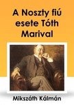 MIKSZ�TH K�LM�N - A Noszty fi� esete T�th Marival [eK�nyv: epub,  mobi]