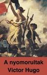 Victor Hugo, Éber László, Csillay Kálmán - A nyomorultak [eKönyv: epub,  mobi]