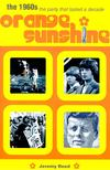 REED, JEREMY - Orange Sunshine - The 1960s -  The Party that Lasted a Decade [antikv�r]