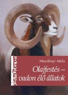 Meszlényi Attila - Olajfestés - vadon élő állatok