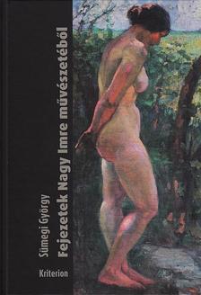 Sümegi György - Fejezetek Nagy Imre művészetéből