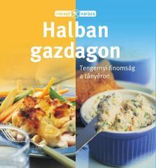 . - RECEPTVARÁZS - HALBAN GAZDAGON