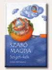 SZAB� MAGDA - Sziget-k�k