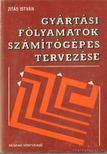 Zit�s Istv�n - Gy�rt�si folyamatok sz�m�t�g�pes tervez�se [antikv�r]
