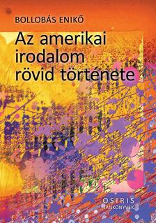BOLLOBÁS ENIKŐ - Az amerikai irodalom rövid története