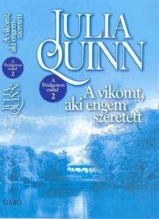 Julia Quinn - A vikomt, aki engem szeret