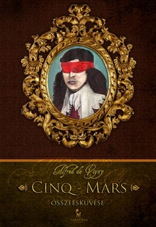Alfred de Vigny - Cinq-Mars összeesküvése [eKönyv: epub, mobi]