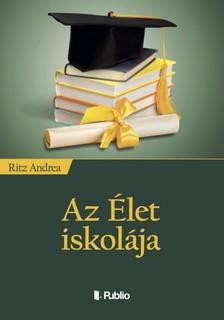 Ritz Andrea - Az Élet iskolája [eKönyv: epub, mobi]