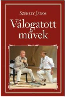 SZÉKELY JÁNOS - Válogatott művek - Nemzeti Könyvtár 58.