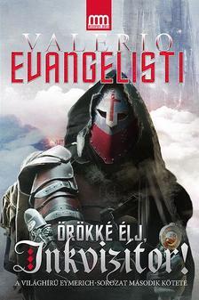 Valerio Evangelisti - �r�kk� �lj, inkviz�tor!