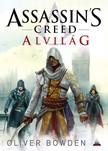 Oliver Bowden - Assassin's Creed: Alvilág [eKönyv: epub, mobi]