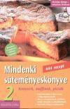 Christina Kempe - Sebastian Dickhaut - MINDENKI S�TEM�NYESK�NYVE 2 . - KENYEREK, MUFFINOK, PIZZ�K