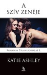 Katie Ashley - A szív zenéje - Runaway Train-sorozat 1. [eKönyv: epub, mobi]