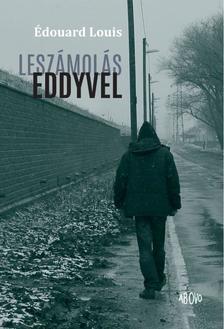 LOUIS, �DOUARD - Lesz�mol�s Eddyvel