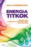 ALLA SVIRINSKAYA - Energiatitkok-Minden,  amit az energiagy�gy�szatr�l tudni �rdemes