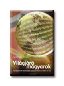 Janits�ry Mikl�s - VIL�GJ�R� MAGYAROK - KIEMELKED� �LETUTAK...