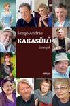 SZEGŐ ANDRÁS - Kakasülő - Interjúk