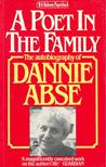 ABSE, DANNIE - A Poet in the Family - The Autobiography of Dannie Abse [antikv�r]