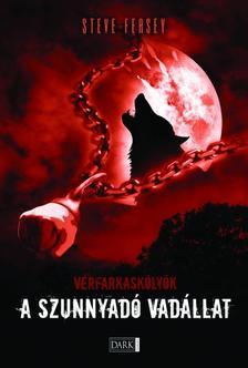 FEASEY, STEVE - A SZUNNYAD� VAD�LLAT - V�RFARKASK�LY�K 1.
