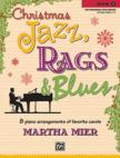 MIER, MARTHA - CHRISTMAS JAZZ,  RAGS & BLUES. 8 ARRANGEMENTS OF FAVORITE CAROLS BOOK 5