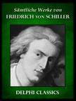 Friedrich Schiller - Saemtliche Werke von Friedrich von Schiller (Illustrierte) [eK�nyv: epub,  mobi]