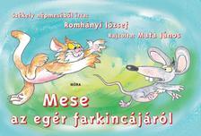Romhányi József - Mese az egér farkincájáról - lapozó