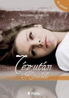 Alexandra W. Müller - 7 év után III. kötet - Közeledés [eKönyv: epub, mobi]