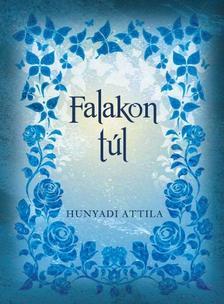 Hunyadi Attila - Falakon t�l