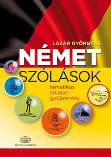 Lázár Györgyné - Német szólások- tematikus feladatgyűjtemény