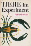 Raths, Paul, Gustav-Adolf Biewald - Tiere im Experiment [antikv�r]