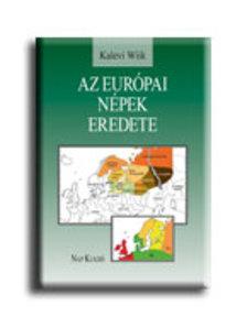 WIIK, KALEVI - Az eur�pai n�pek eredete