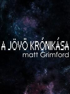 Grimford Matt - A J�v� Kr�nik�sa [eK�nyv: epub, mobi]