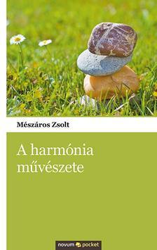 Mészáros Zsolt - A Harmónia művészete