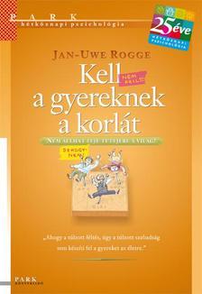 Jan-Uwe Rogge - Kell a gyereknek a korlát