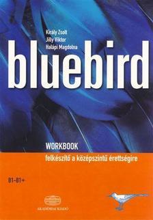 KIR�LY - JILLY- HAL�PI - Bluebird Workbook  B1-B1+