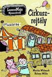 Martin Widmark / Helena Willis - LasszeMaja nyomozóiroda: Cirkuszrejtély - KEMÉNY BORÍTÓS