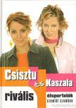 Csisztu Zsuzsa, Kaszala Claudia - Riv�lis �lsportol�k szemt�l szemben [antikv�r]