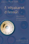 Angelusz R�bert, Dukay -Szab� Szilvia, Enyedi Zsolt et al. - A N�PAKARAT DILEMM�I - N�PSZAVAZ�SOK MAGYARORSZ�GON �S A NAGYVIL�GBAN