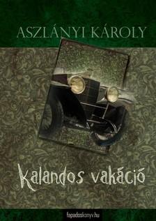Aszl�nyi K�roly - Kalandos vak�ci�, Az �szaki-park felfedez�se [eK�nyv: epub, mobi]