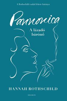 ROTHCHILD, HANNAH - Pannonica - A lázadó bárónő
