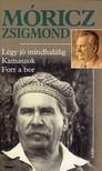 M�RICZ ZSIGMOND - L�GY J� MINDHAL�LIG - KAMASZOK - FORR A BOR