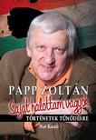 Papp Zoltán - Saját halottam vagyok. Történetek tűnődésre