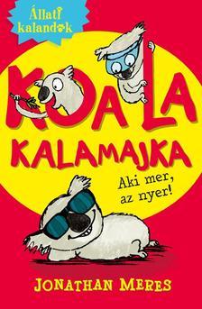 Jonathan Meres - �llati kalandok - Koala kalamajka 1. - Aki mer, az nyer!