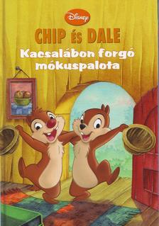 Makay László, Makayné Forgács Melinda - Chip és Dale - Kacsalábon forgó mókuspalota