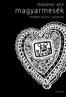 Zsuzsi Medve - Magyarmesék [eKönyv: epub, mobi]
